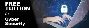 Cyber Security programs eligible for FREE tuition