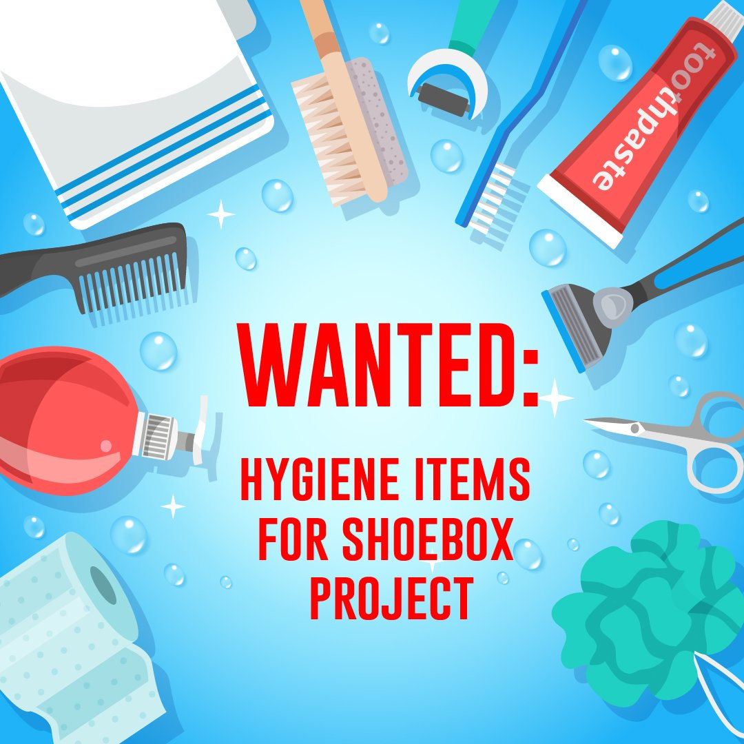 Wanted: Hygiene items for shoebox project