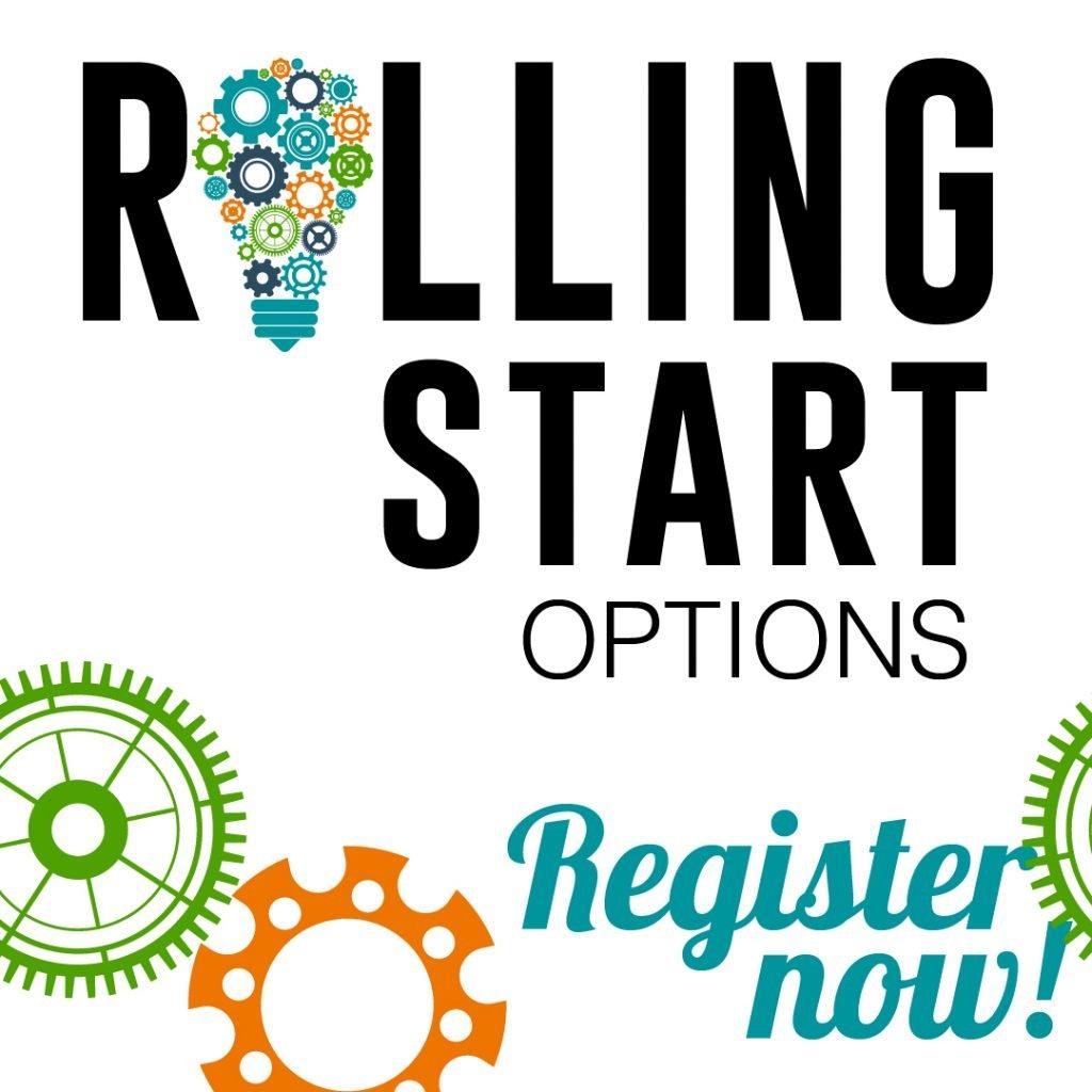 Register now for Rolling Start options